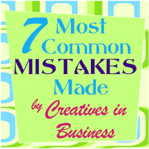 7 Most Common Mistakes Made By Creatives in Business
