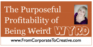 The Purposeful Profitability of Being Weird