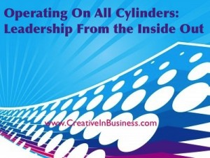 Operating on All Cylinders: Leadership From the Inside Out