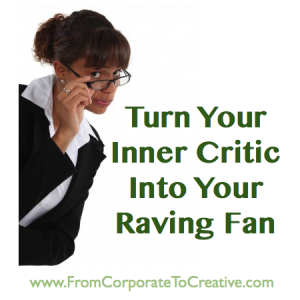 Turn Your Inner Critic Into Your Raving Fan