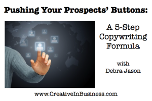 Pushing Your Prospects' Buttons: A 5-Step Copywriting Formula