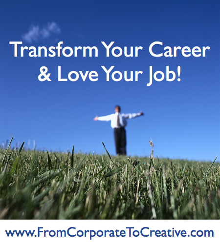 Transform Your Career & Love Your Job!