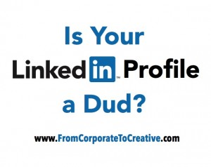 Is Your LinkedIn Profile a Dud?