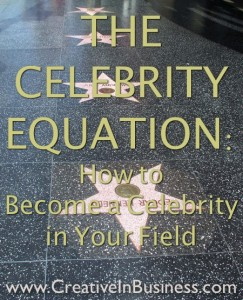 The Celebrity Equation: How to Become a Celebrity in Your Field