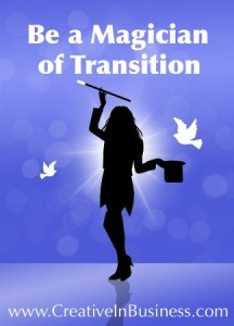 Be a Magician of Transition