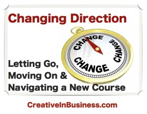 Changing Direction: Letting Go, Moving On & Navigating a New Course