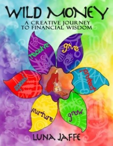 Wild About Money: Using Creativity to Transform your Money Story
