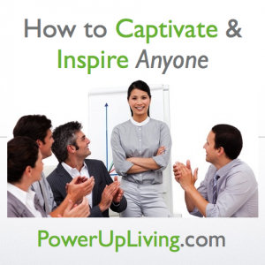 How to Captivate & Inspire Anyone