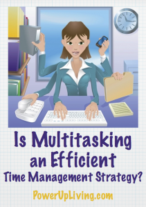 Is Multitasking an Efficient Time Management Strategy?