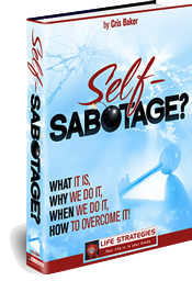 Life Strategies: How to Overcome Self Sabotage