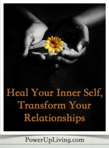 Heal Your Inner Self, Transform Your Relationships