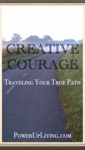 Creative Courage: Traveling Your True Path