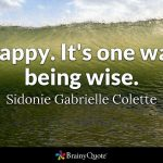 "October 2017 Forecast - Wise Ways. ""Be Happy. It's one way of being wise.z' ~ Sidonie Gabrielle Colette"
