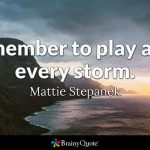 "November 2017 Forecast - Pleasure Play. ""Remember to play after every storm' ~ Mattie Stepanek"