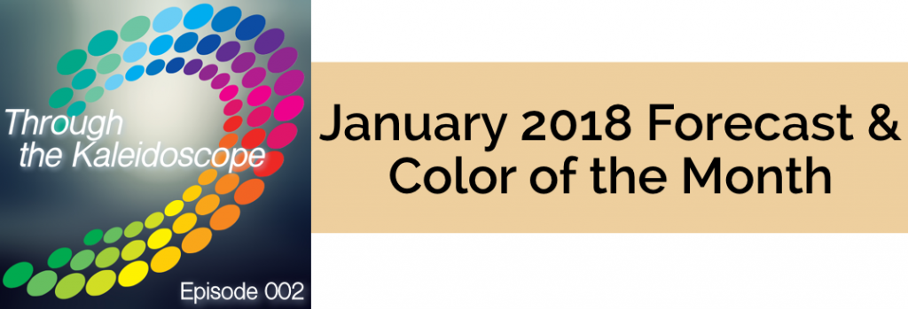 Episode 002 - January 2018 Forecast & Color of the Month