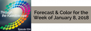 Episode 004 - Forecast & Color for the Week of January 8, 2018