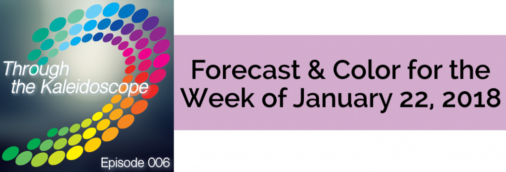 Episode 006 - Forecast & Color for the Week of January 22, 2018