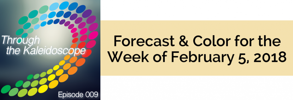 Episode 009 - Forecast & Color for the Week of February 5, 2018