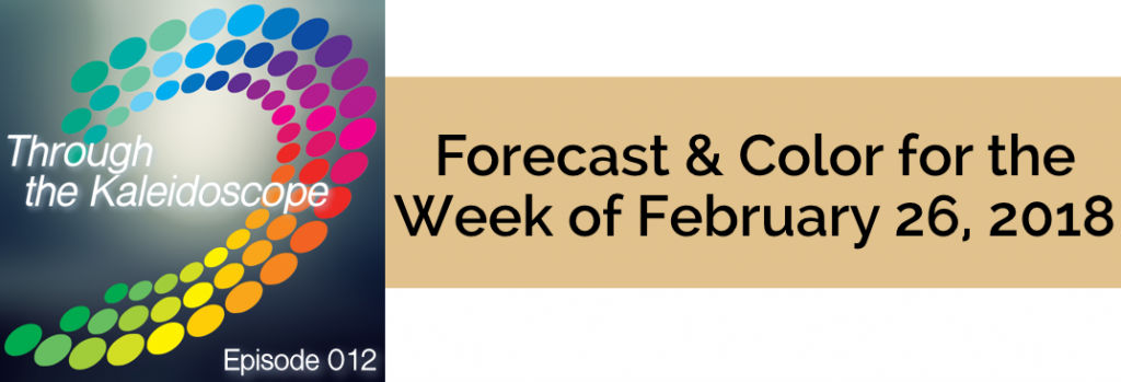 Episode 012 - Forecast & Color for the Week of February 26, 2018