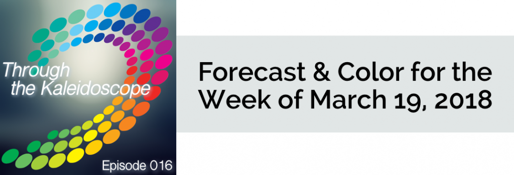 Episode 016 - Forecast & Color for the Week of March 19, 2018