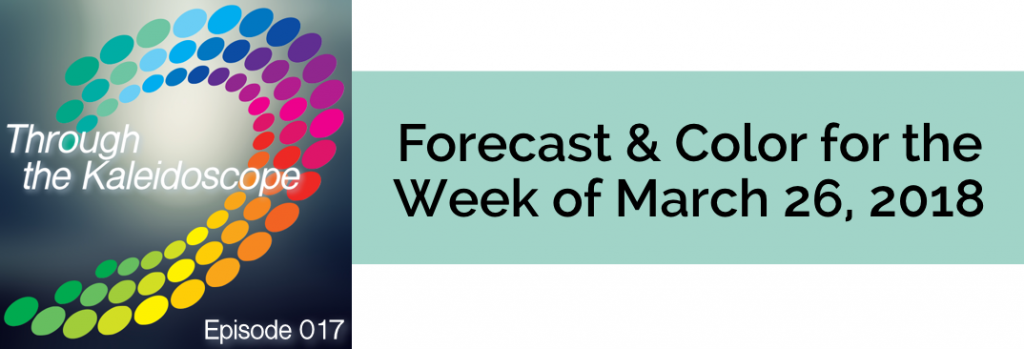 Episode 017 - Forecast & Color for the Week of March 26, 2018