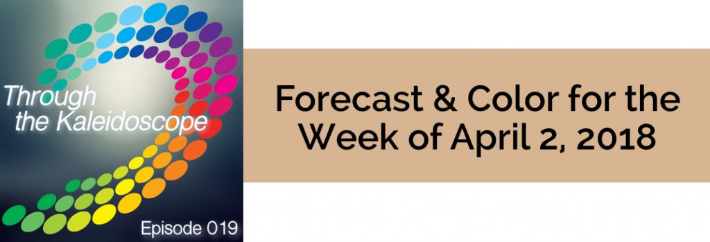 Episode 019 - Forecast & Color for the Week of April 2, 2018