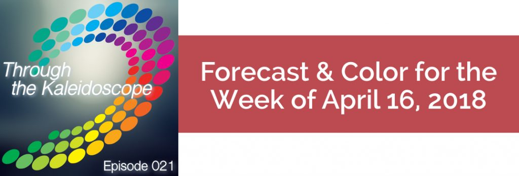 Episode 021 - Forecast & Color for the Week of April 16, 2018