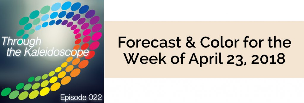 Episode 022 - Forecast & Color for the Week of April 23, 2018