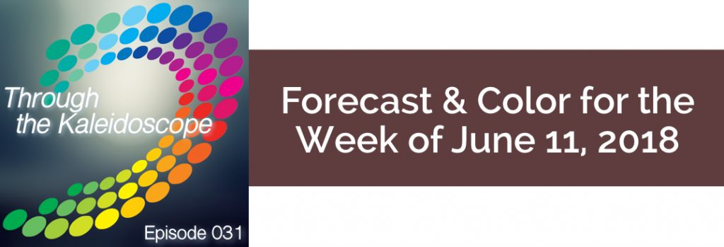 Episode 031 - Forecast & Color for the Week of June 11, 2018