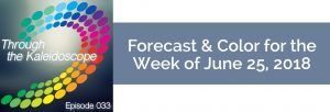 Episode 033 - Forecast & Color for the Week of June 25, 2018