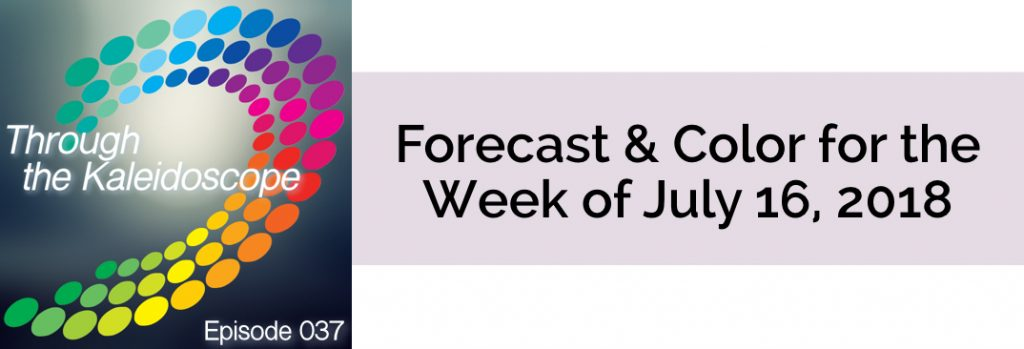Episode 037 - Forecast & Color for the Week of July 16 2018