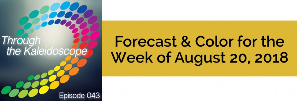 Episode 043 - Forecast & Color for the Week of August 20, 2018