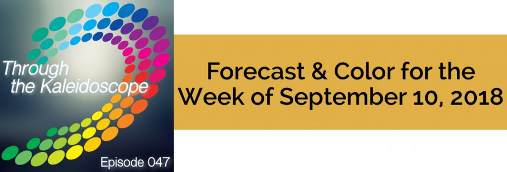 Episode 047 - Forecast & Color for the Week of September 10 2018