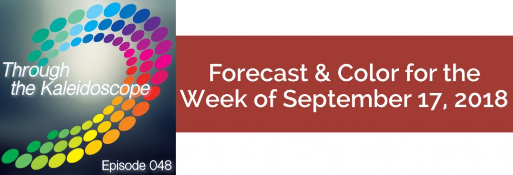 Episode 048 - Forecast & Color for the Week of September 17 2018