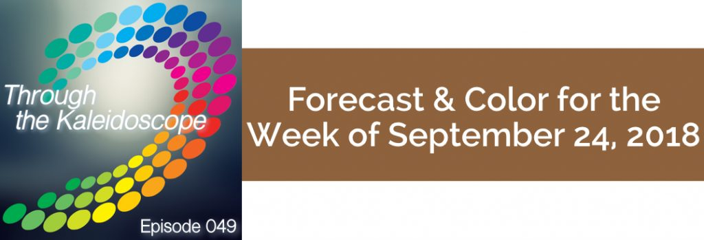 Episode 049 - Forecast & Color for the Week of September 24 2018