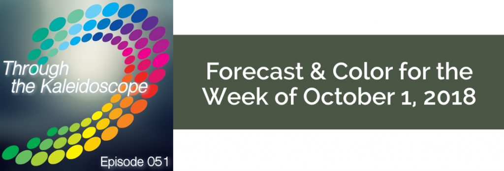 Episode 051 - Forecast & Color for the Week of October 1 2018
