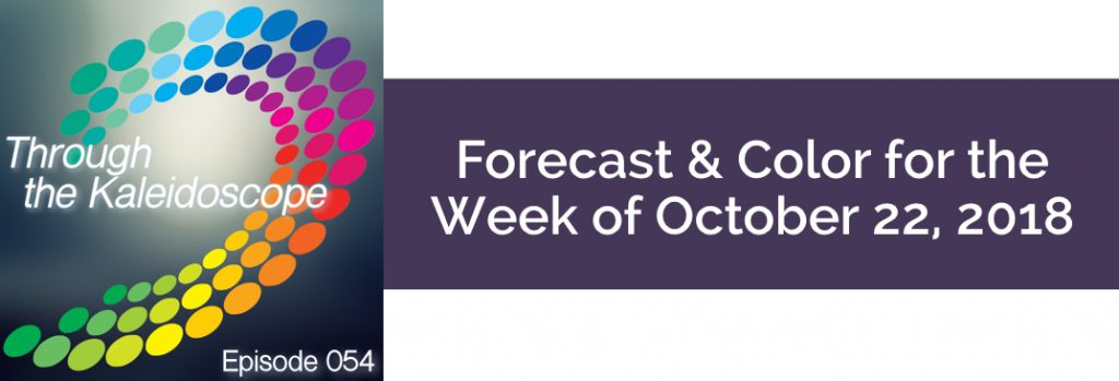 Episode 054 - Forecast & Color for the Week of October 22 2018