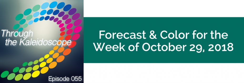 Episode 055 - Forecast & Color for the Week of October 29 2018