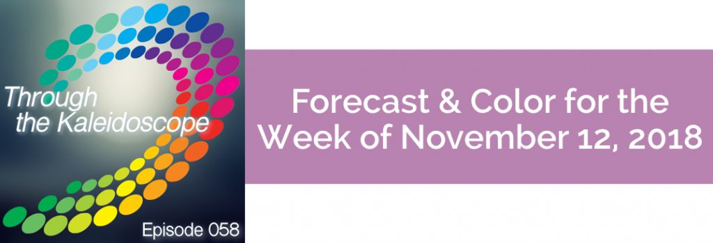 Episode 058 - Forecast & Color for the Week of November 12 2018