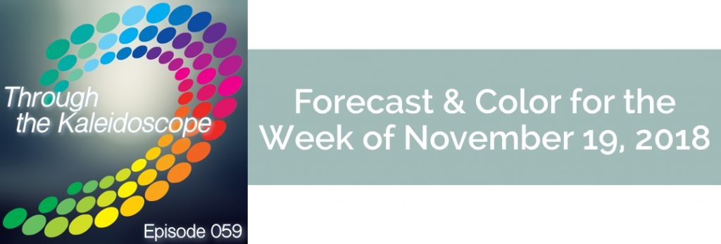 Episode 059 - Forecast & Color for the Week of November 19 2018