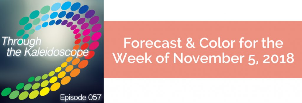Episode 057 - Forecast & Color for the Week of November 5 2018
