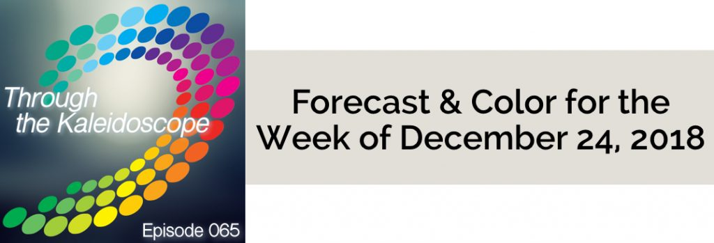 Episode 065 - Forecast & Color for the Week of December 24 2018