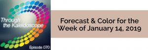 Episode 070 - Forecast & Color for the Week of January 14 2019