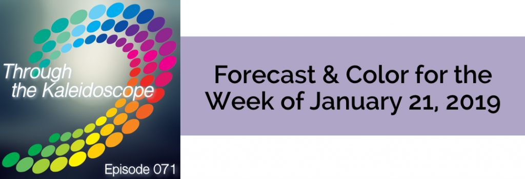 Episode 071 - Forecast & Color for the Week of January 21 2019