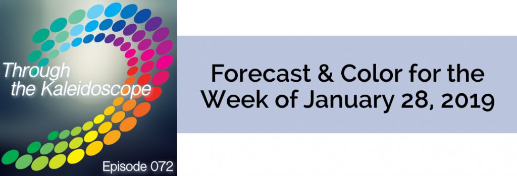 Episode 072 - Forecast & Color for the Week of January 28 2019