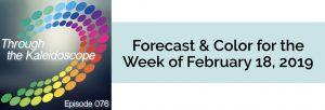 Episode 076 - Forecast & Color for the Week of February 18 2019