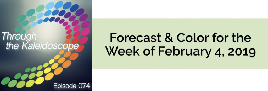 Episode 074 - Forecast & Color for the Week of February 4 2019