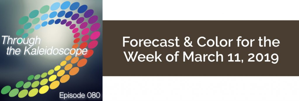 Episode 080 - Forecast & Color for the Week of March 11 2019