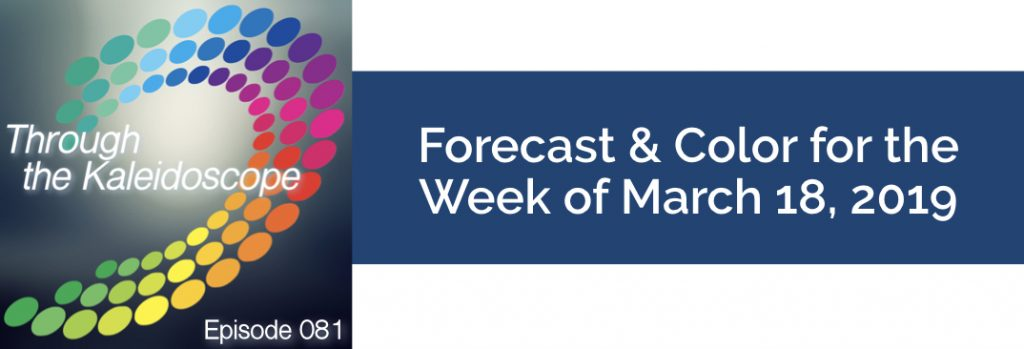 Episode 081 - Forecast & Color for the Week of March 18 2019