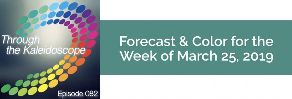 Episode 082 - Forecast & Color for the Week of March 25 2019